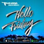 "Flo Rida – ""Hello Friday"" ft. Jason Derulo"