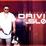 Driving Slow – Badshah