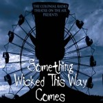 A Something Wicked This Way Comes by Ray Bradbury