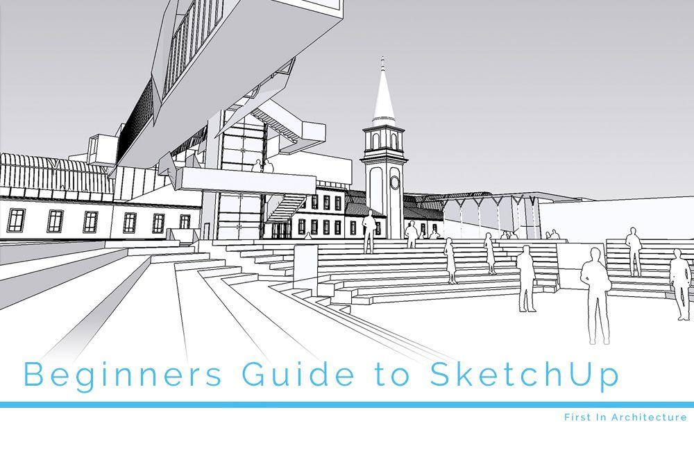 A Beginners Guide to SketchUp – set up, plugins, rendering