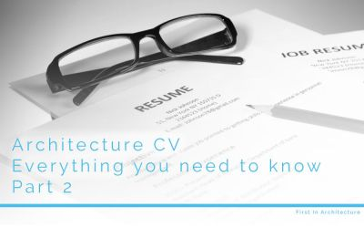 Architecture CV – Everything you need to know – Part 2