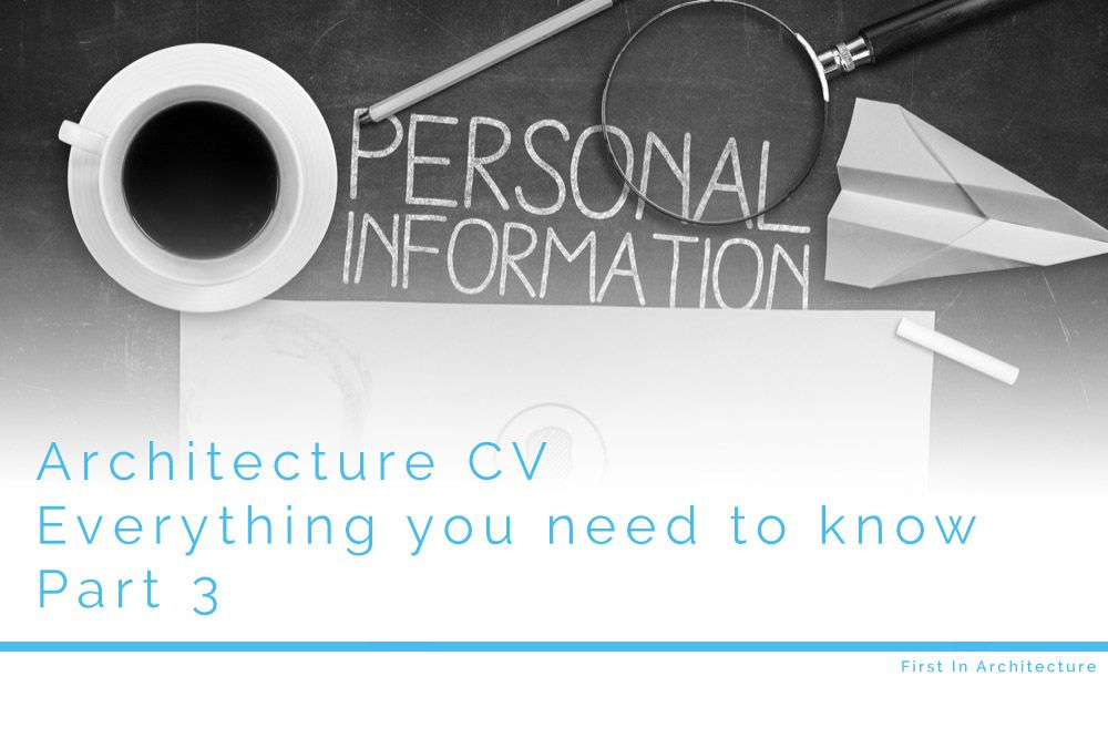 Architecture CV – Everything you need to know – Part 3