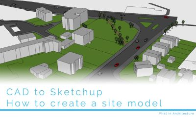 Site model in Sketchup from CAD