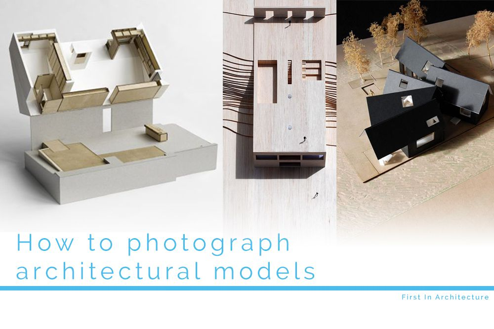 how to photograph architectural models
