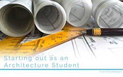 Starting Out As An Architecture Student