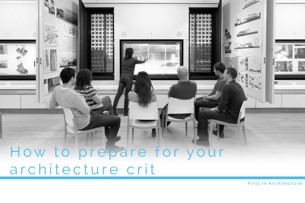 How to prepare for an architecture crit or review as a student
