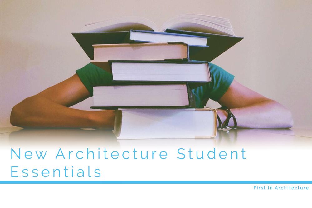 New Architecture Student Essentials