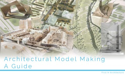 Architectural Model Making – The Guide