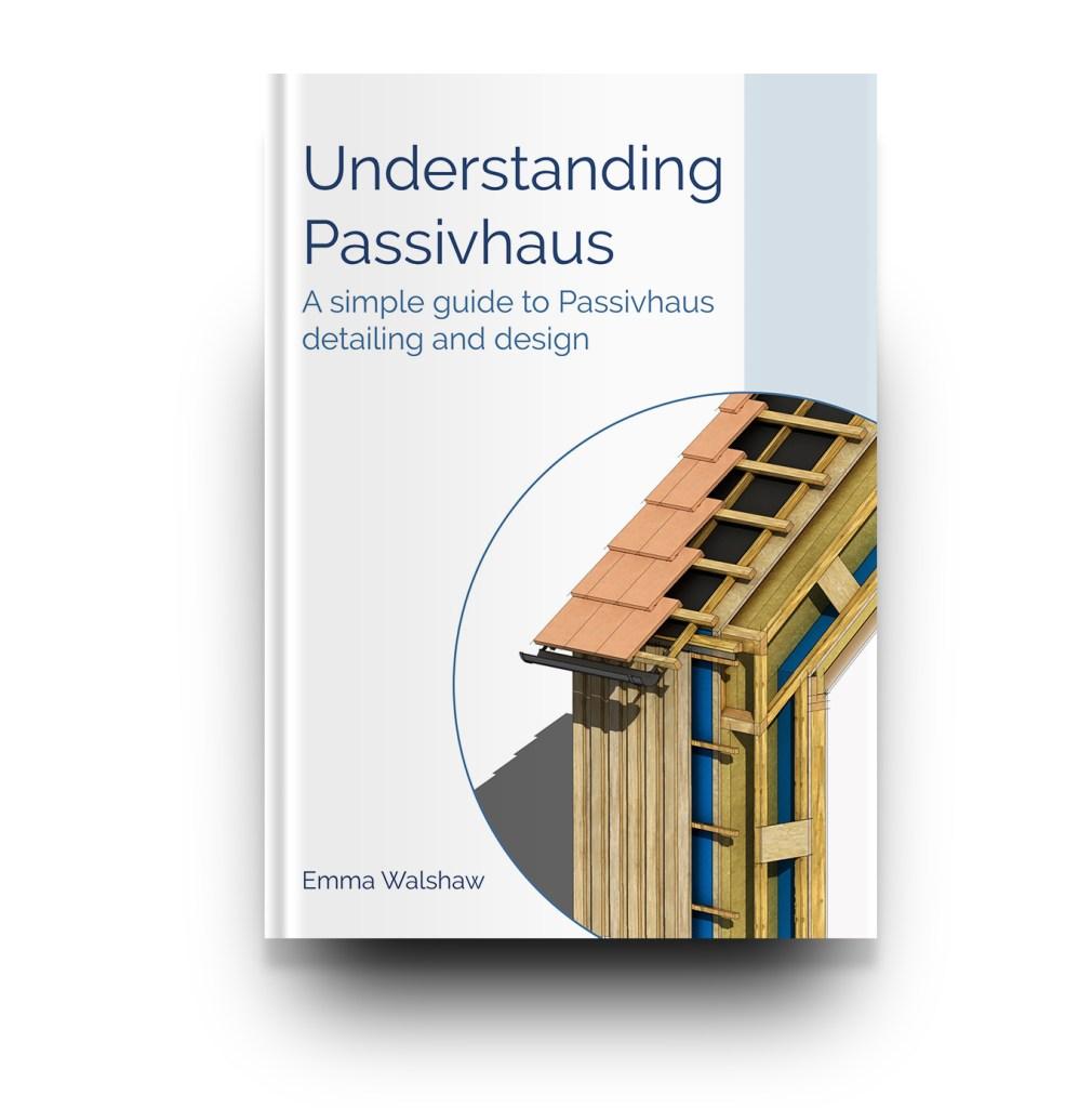 Understanding Passivhaus Bundle 1