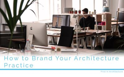 How to Brand Your Architecture Practice