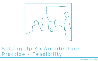 Setting Up An Architecture Practice – Feasibility