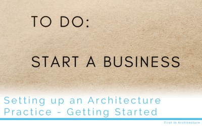 Setting Up an Architecture Practice – Getting Started