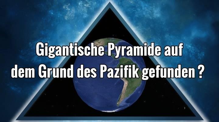"""Gigantische Pyramide, UFO oder Atlantis? Über die Entdeckung einer """"perfekten Pyramide"""" am Grund des Pazifik - und anderswo"""