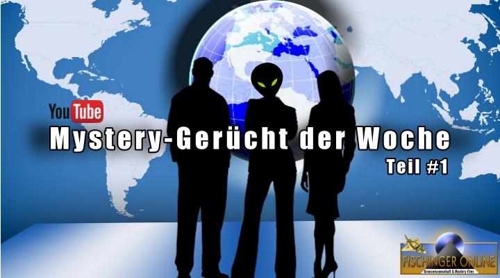 """YouTube-Reihe: """"Schon gehört...? Das Gerücht der Woche aus Grenzwissenschaft und Mystery Files"""", Teil #1"""