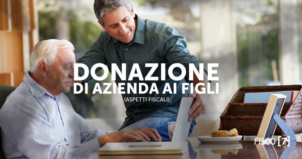 donazione-azienda-figli-aspetti-fiscali