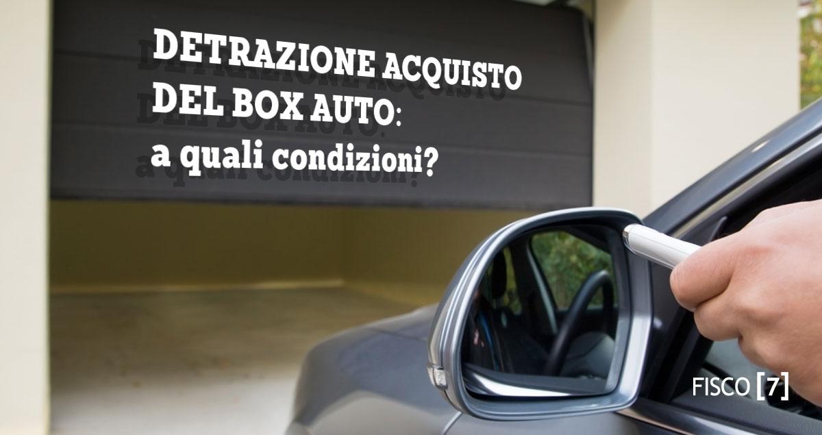 Detrazione Acquisto Del Box Auto A Quali Condizioni Fisco 7