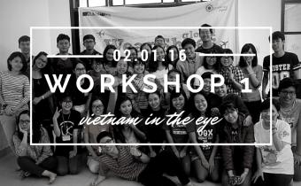 21 天   Workshop 1 : Vietnam In the Eye 窃看越南