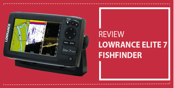Lowrance Elite 7 HDI Review: Awesome Fish Finder Under 1000 Bucks