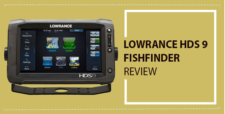 Lowrance HDS 9 Touch Review