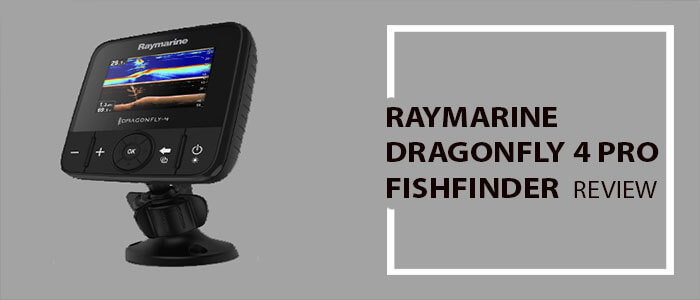 Raymarine Dragonfly 4 Pro Review: Dual Channel GPS Fish Finder