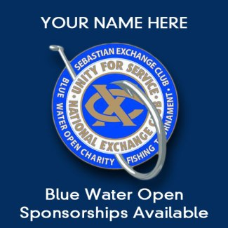 SPonsor Blue water open, fsihing for charity, give back to your communty, exchange club of Sebastian