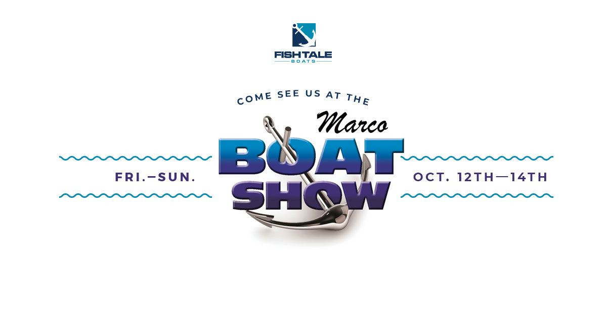 Fish Tale Boats At The Marco Boat Show - Fish Tale Boats Fort Myers ...