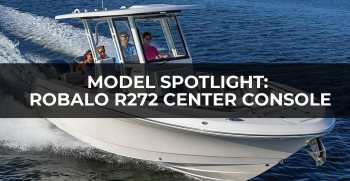 Model Spotlight: Robalo R272 Center Console 2019