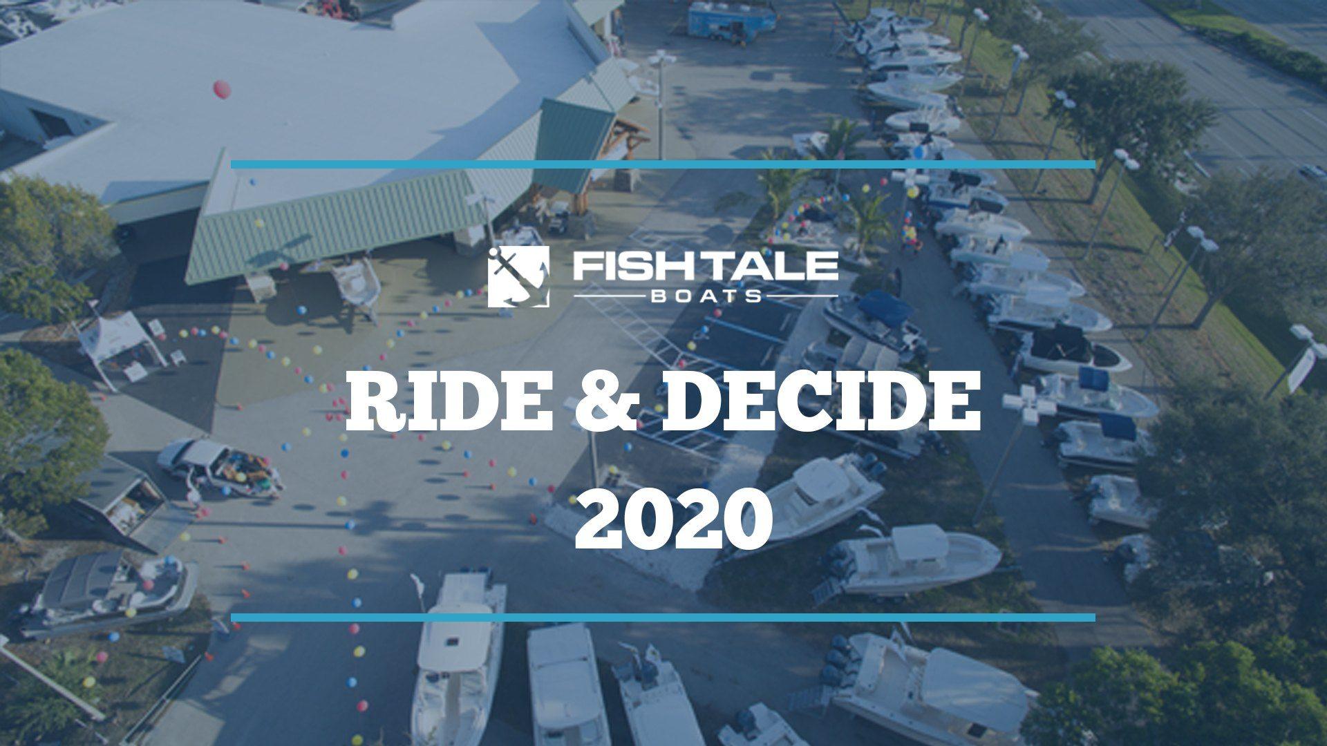 Ride and Decide 2020 - FishTale Boats