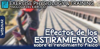 Efectos de los estiramientos sobre el rendimiento físico
