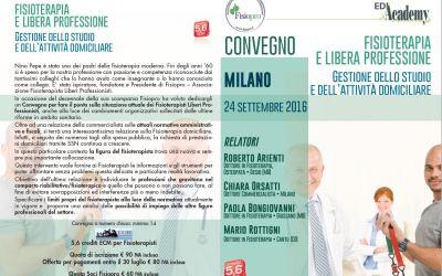 MILANO 24 settembre 2016: CONVEGNO – FISIOTERAPIA E LIBERA PROFESSIONE – Gestione dello studio e dell'attività domiciliare