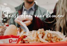 stress eten voorkomen