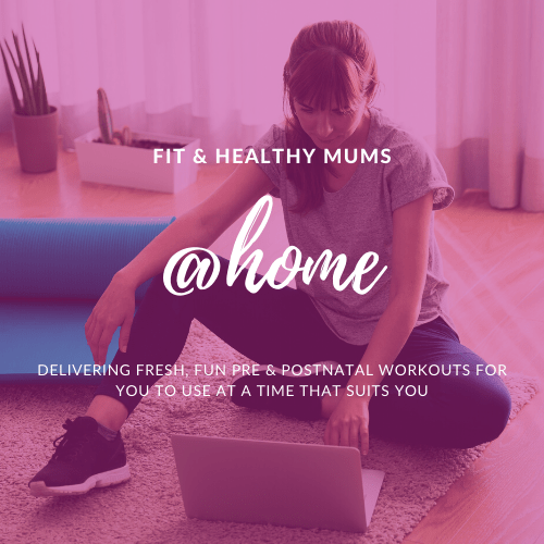 Fit & Healthy Mums at Home