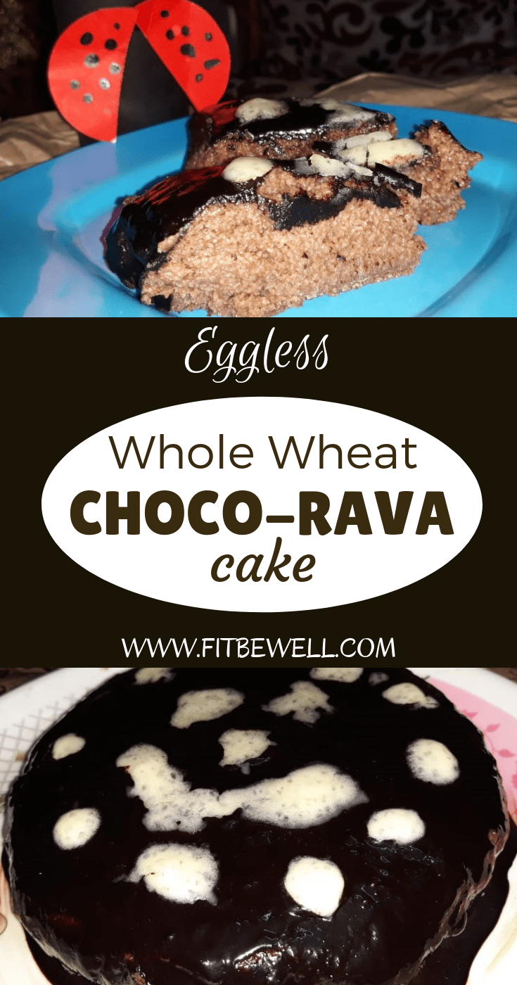 Whole Wheat NO-MAIDA Eggless Chocolate Rava cake