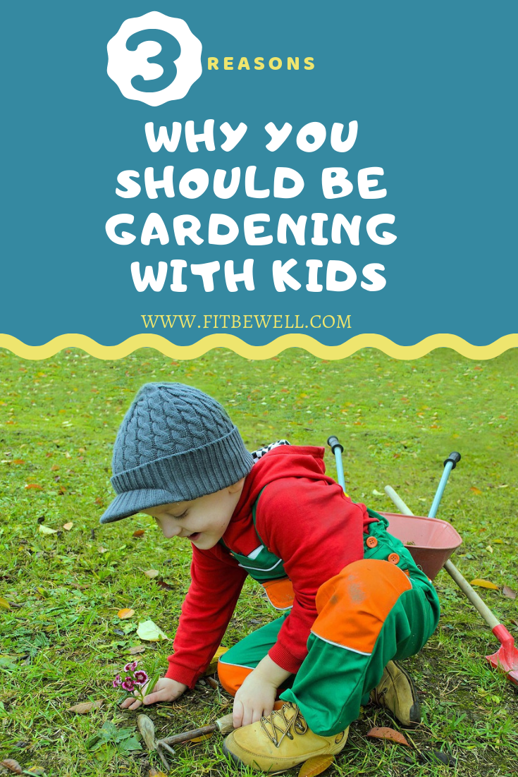 3 reasons why gardening with kids is fun beneficial