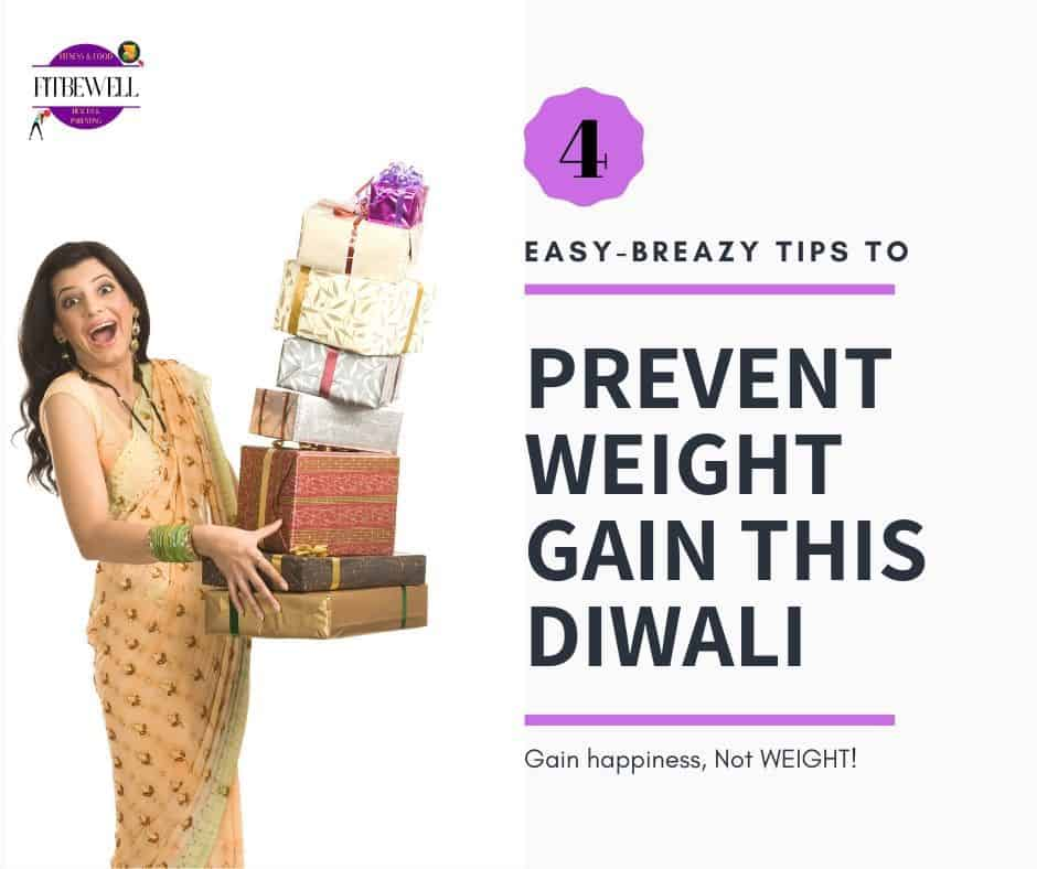 4 EASY-BREAZY tips to prevent weight gain during diwali