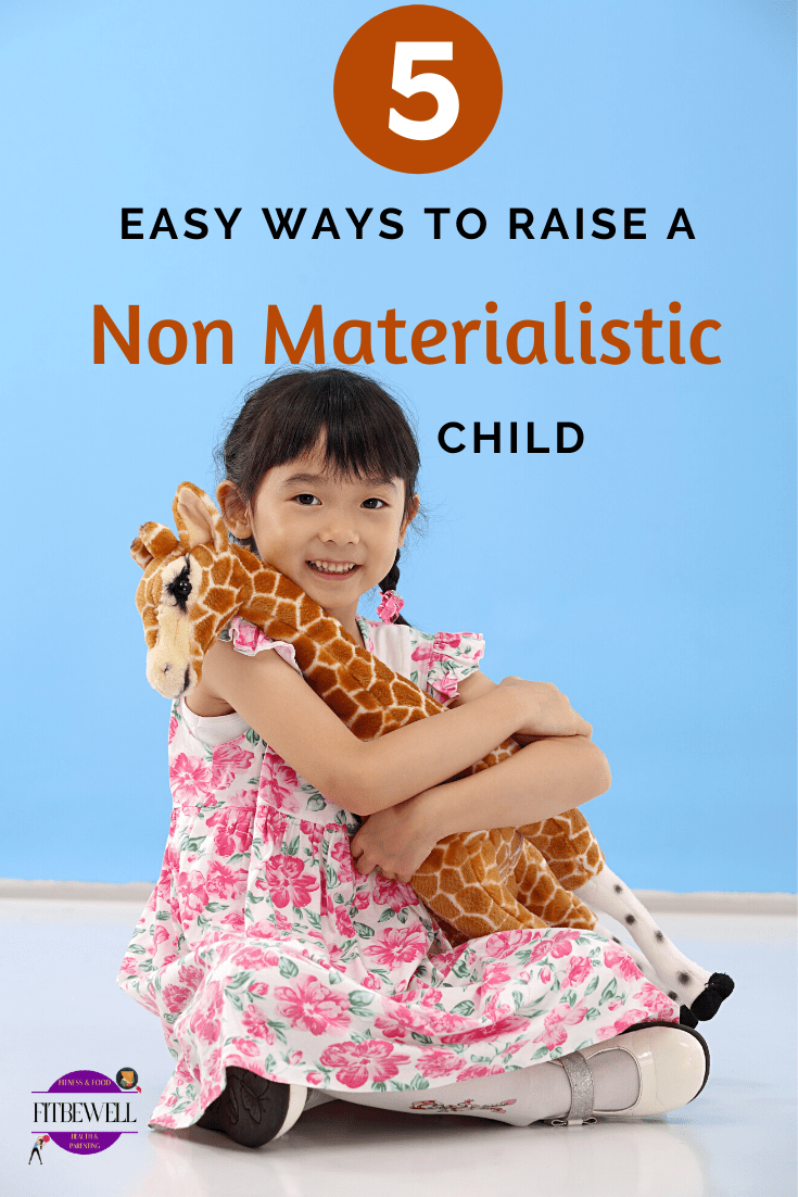 5 practical ways to raise a happy and non materialistic child