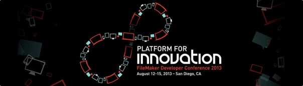 FileMaker Developer Conference Aug 12-15, 2013, San Diego CA