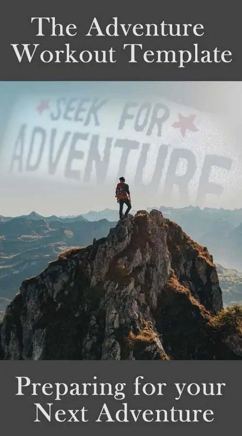 The Adventure Workout Template: Preparing For Your Next Adventure