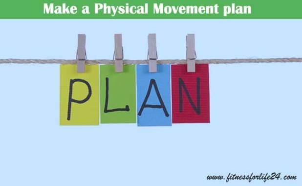 Make a Physical Movement plan