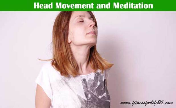 Head Movement and Meditation