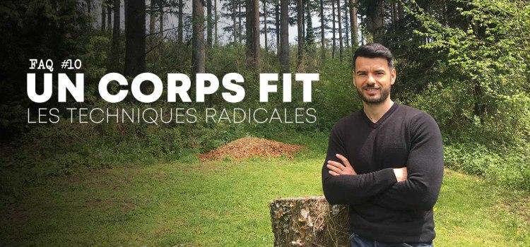 🔒Avoir un corps Fit, les solutions radicales - FAQ #10