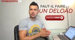 ? Faut il faire un DELOAD en musculation