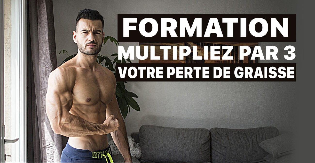 Formation : Multipliez par 3 votre perte de graisse