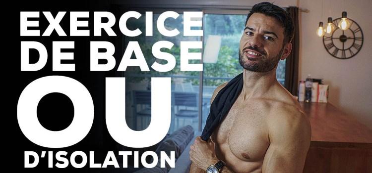 🔒 As-tu besoin d'exercices de base ou d'isolation ?