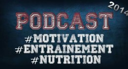 Podcast Musculation et Motivation 2014