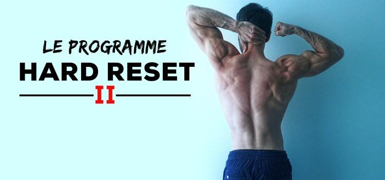Programme Hard reset 2.0  : le retour aux bases de la musculation