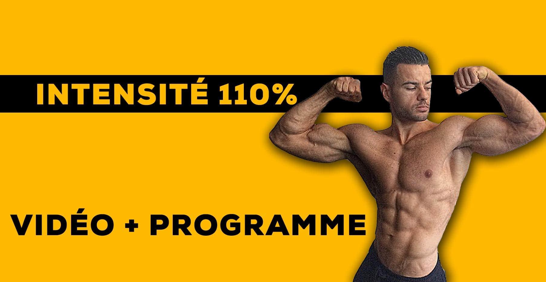 Programme Intensité 110% : Mes entrainements de musculation très intense
