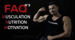 Musculation Nutrition Motivation FAQ N°3