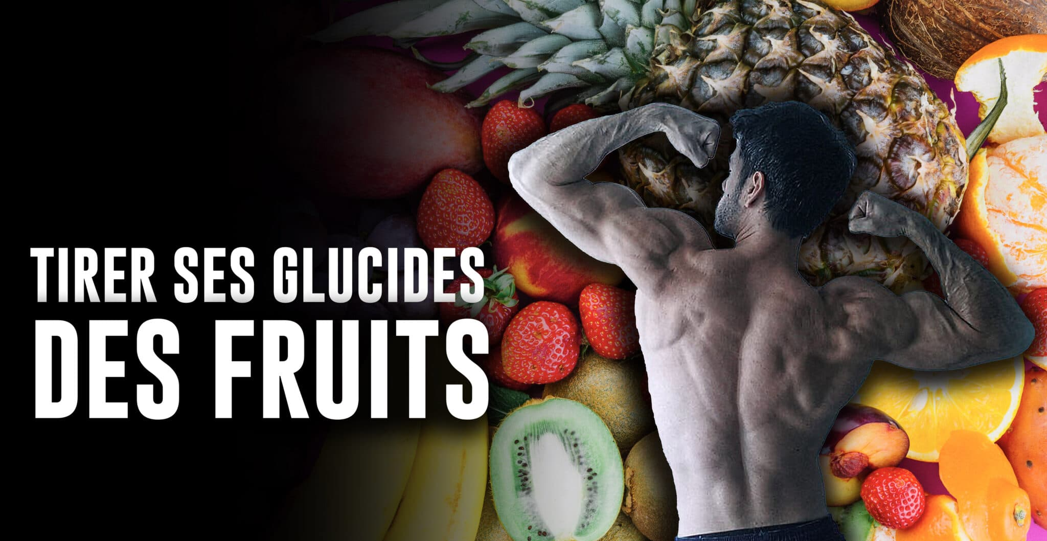 fruit musculation prise de masse