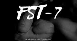 FST-7 : le programme complet de musculation